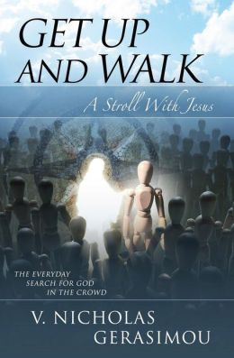 Get up and Walk: A Stroll With Jesus